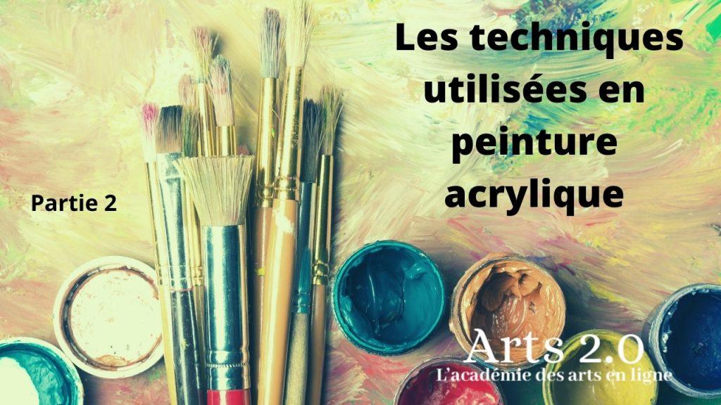 Les techniques utilisées en peinture acrylique – Partie 2