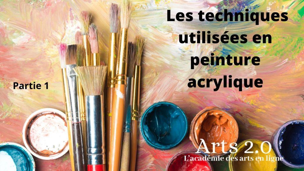 Les techniques utilisées en peinture acrylique – Partie 1