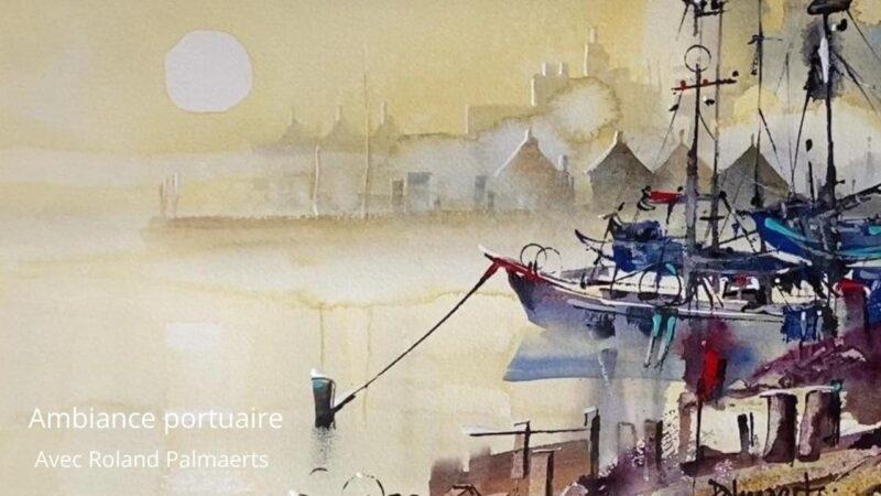 Cours d'arts en ligne Roland Palmaerts Ambiance portuaire