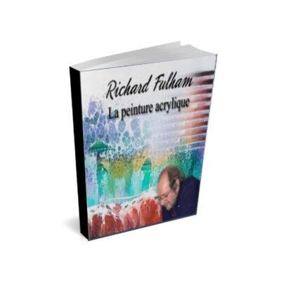 Cours d'arts en ligne Richard Fulham La peinture acrylique en PDF