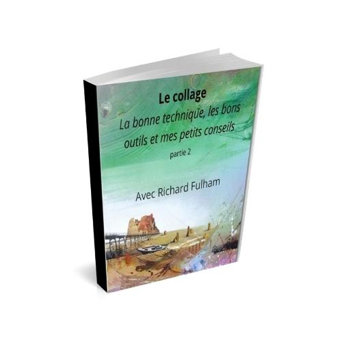 Cours d'arts en ligne Richard Fulham Le collage en PDF