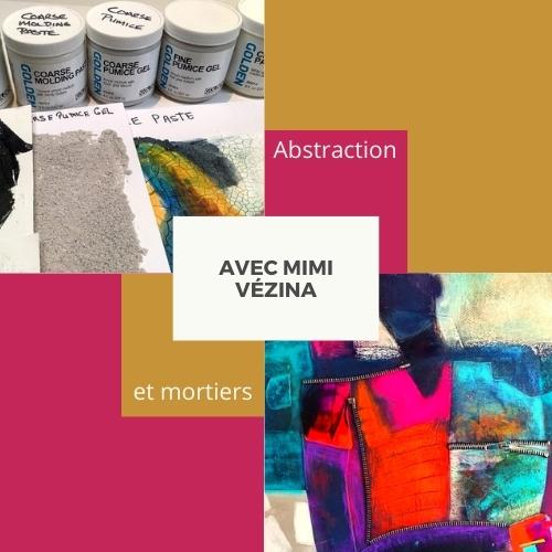 Cours d'arts en ligne Mimi Vézina Abstraction et mortiers