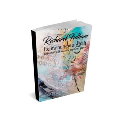 Cours d'arts en ligne Richard Fulham Le monotype abstrait en PDF